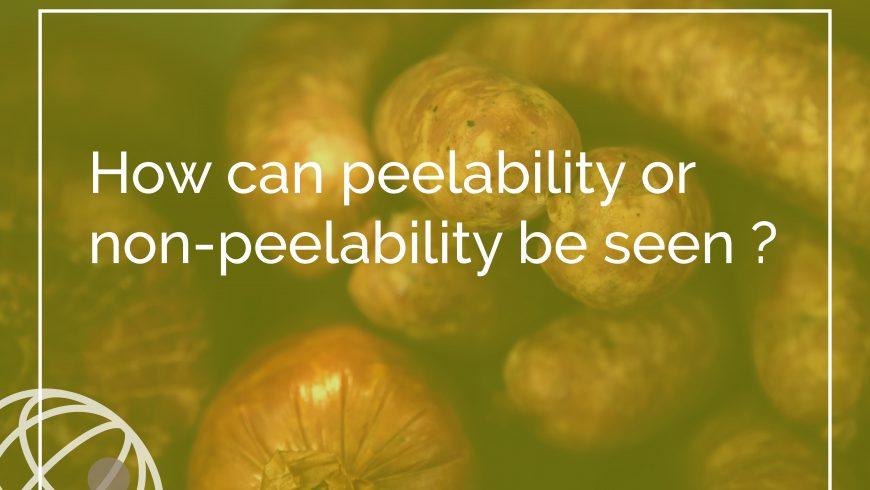 How can peelability or non-peelability be seen ?
